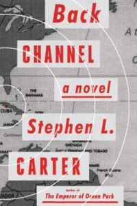 Back Channel by-Stephen L. Carter