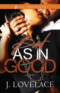 Bad as in Good (Zane Presents) by J. Lovelace