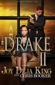 Drake Part 2 by-Joy Deja King & Chris Booker