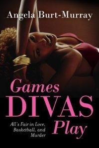 Games Divas Play (A Diva Mystery Novel) by-Angela Burt-Murray