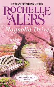 Magnolia Drive (A Cavanaugh Island Novel) by-Rochelle Alers
