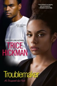 Troublemaker (An Unexpected Love Novel) by-Trice Hickman