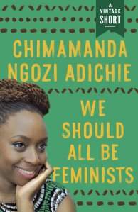 We Should All Be Feminists (A Vintage Short) by-Chimamanda Ngozi Adichie