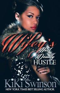Wifey's Next Deadly Hustle by-Kiki Swinson