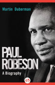 Paul Robeson by-Martin Duberman