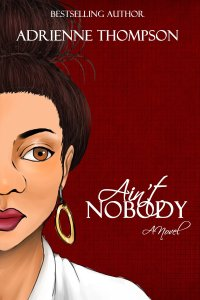 Ain't Nobody by Adrienne Thompson