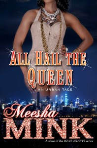 All Hail the Queen; An Urban Tale by-Meesha Mink