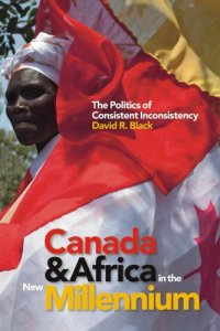 Canada and Africa in the New Millennium by David R. Black