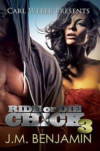 Carl Weber Presents Ride or Die Chick 3 by- J.M. Benjamin