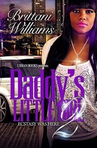 Daddy's Little Girl 2; Ecstasy Was Here by-Brittani Williams