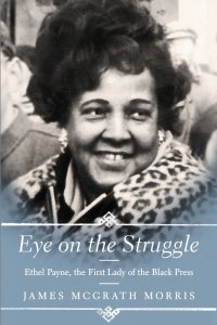 Eye On the Struggle by James McGrath Morris