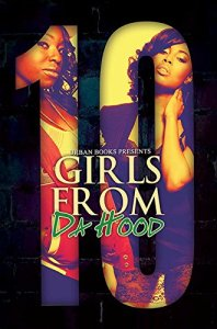 Girls From Da Hood 10 by-Treasure Hernandez
