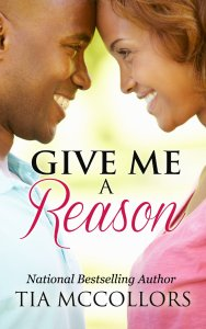 Give Me A Reason by Tia McCollors