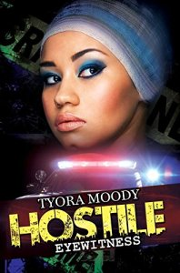 Hostile Eyewitness; Serena Manchester Series Book One by-Tyora Moody