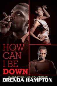 How Can I Be Down by-Brenda Hampton