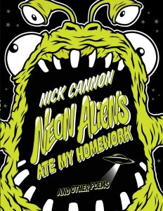 Neon Aliens Ate My Homework by Nick Cannon