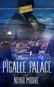 Pigalle Palace; A Strebor Quickiez by-Niyah Moore