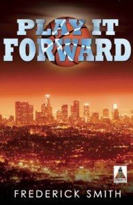 Play It Forward by- Frederick Smith