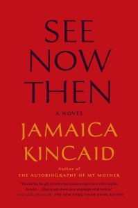 See Now Then; A Novel by-Jamaica Kincaid