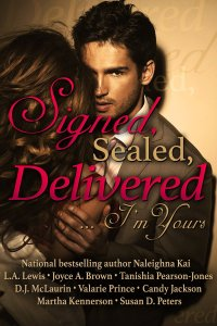 Signed, Sealed, Delivered .. I'm Yours by-Naleighna Kai, Tanishia Pearson-Jones, L. A. Lewis and Joyce A Brown