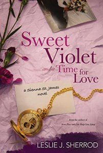 Sweet Violet and a Time for Love; Book Four of the Sienna St. James by-Leslie J. Sherrod