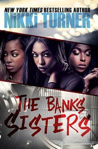 The Banks Sisters by-Nikki Turner