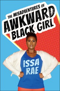 The Misadventures of Awkward Black Girl by-Issa Rae