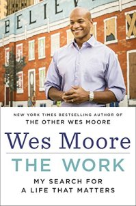 The Work; My Search for a Life That Matters by-Wes Moore