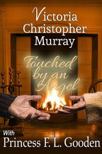 Touched by an Angel by Victoria Christopher Murray w,Princess F.L. Gooden