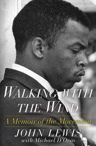 Walking with the Wind; A Memoir of the Movement by-John Lewis, Michael D'Orso