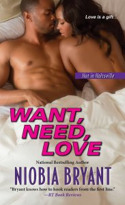 Want, Need, Love (Hot in Holtsville) by-Niobia Bryant