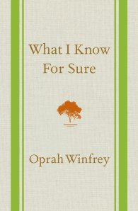 What I Know For Sure by-Oprah Winfrey