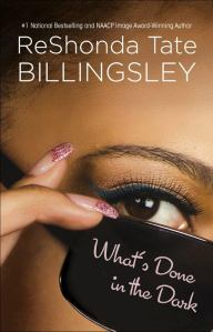 What's Done in the Dark by-ReShonda Tate Billingsley