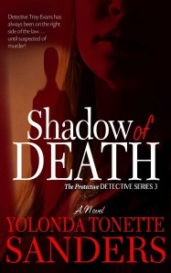 Shadow of Death by-Yolonda Tonette Sanders