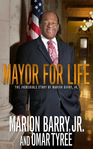 Mayor For Life; The Marion Barry, Jr. Story by-Marion Barry, Jr & Omar Tyree