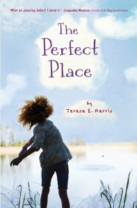 The Perfect Place by-Teresa E. Harris