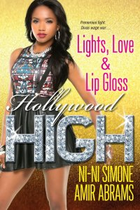 Lights, Love & Lip Gloss (Hollywood High) by Ni-Ni Simone and Amir Abrams