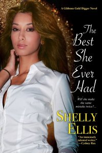 The Best She Ever Had (A Gibbons Gold Digger Novel) by-Shelly Ellis