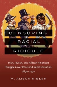 Censoring Racial Ridicule by M. Alison Kibler