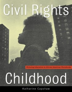 Civil Rights Childhood by Katharine Capshaw