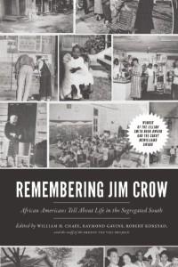 Remembering Jim Crow by William H. Chafe, Raymond Gavins, Robert Korstad