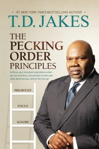 The Pecking Order Principles by T.D. Jakes