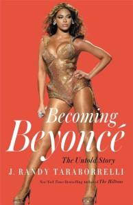 Becoming Beyoncé by J. Randy Taraborrelli