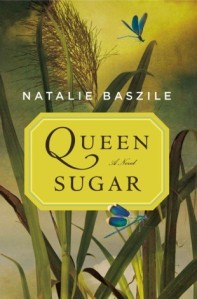 Queen Sugar by-Natalie Baszile