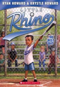 Little Rhino #2; The Best Bat by Ryan Howard