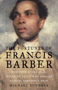 The Fortunes of Francis Barber by Michael Bundock