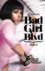 Bad Girl Blvd Part 3 by Erica Hilton