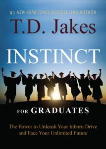 Instinct for Graduates by T.D. Jakes