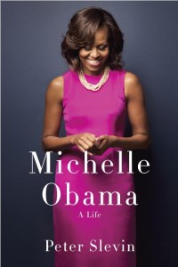 Michelle Obama; A Life by Peter Slevin