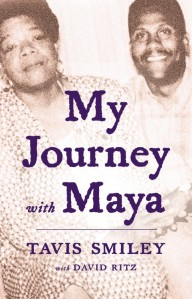My Journey with Maya by Tavis Smiley